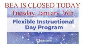 BEA is CLOSED today, Tuesday January 26th