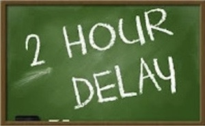 2 hour delay Wednesday February 3rd