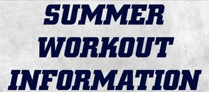 Important Information regarding Summer workouts