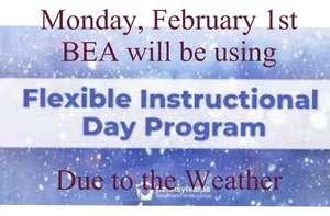 All BEA schools are CLOSED Monday, February 1 , 2021