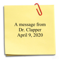 A message from Dr. Clapper. April 9,2020