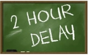 2 hour delay for Tuesday, February 2nd